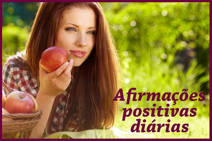 7 afirmações positivas diárias que fazem maravilhas em sua vida!